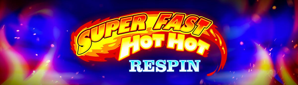 Slot Online SUPER FAST HOT HOT RESPIN